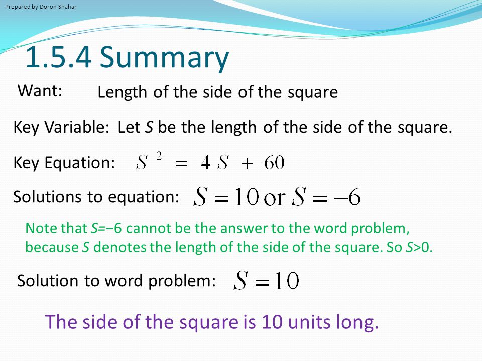 1.5.4 Summary The side of the square is 10 units long. Want: