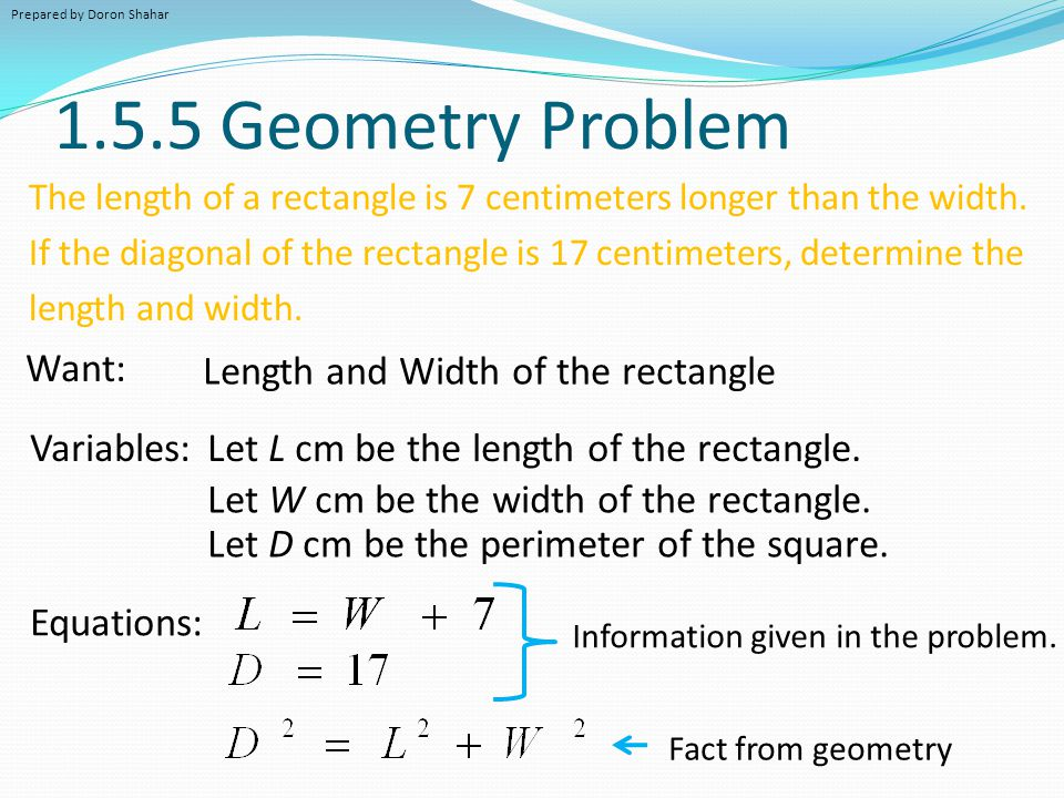 1.5.5 Geometry Problem Want: Length and Width of the rectangle