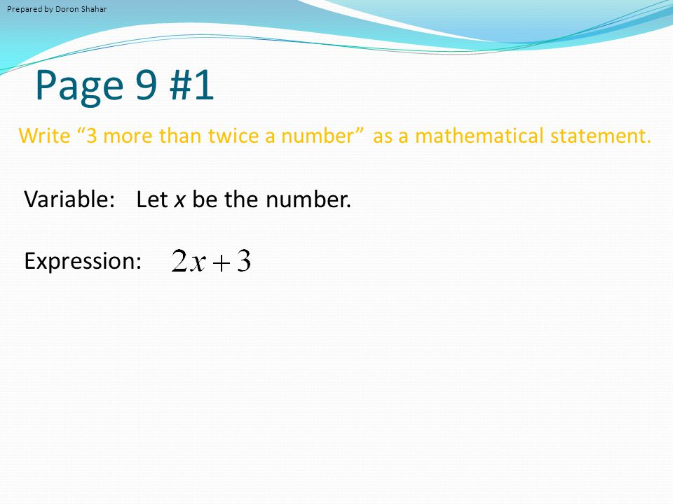 Page 9 #1 Variable: Let x be the number. Expression: