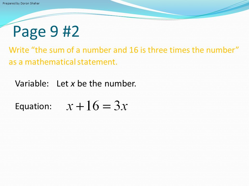 Page 9 #2 Variable: Let x be the number. Equation: