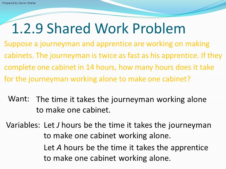 1.2.9 Shared Work Problem Want: