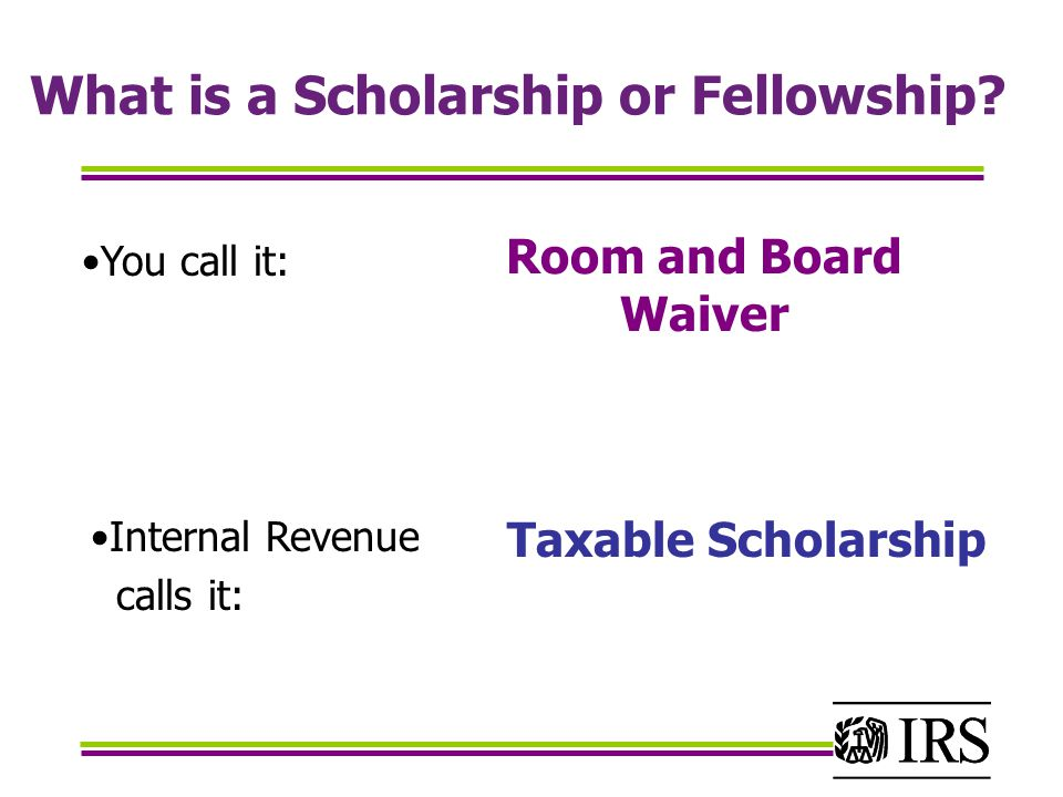 What is a Scholarship or Fellowship