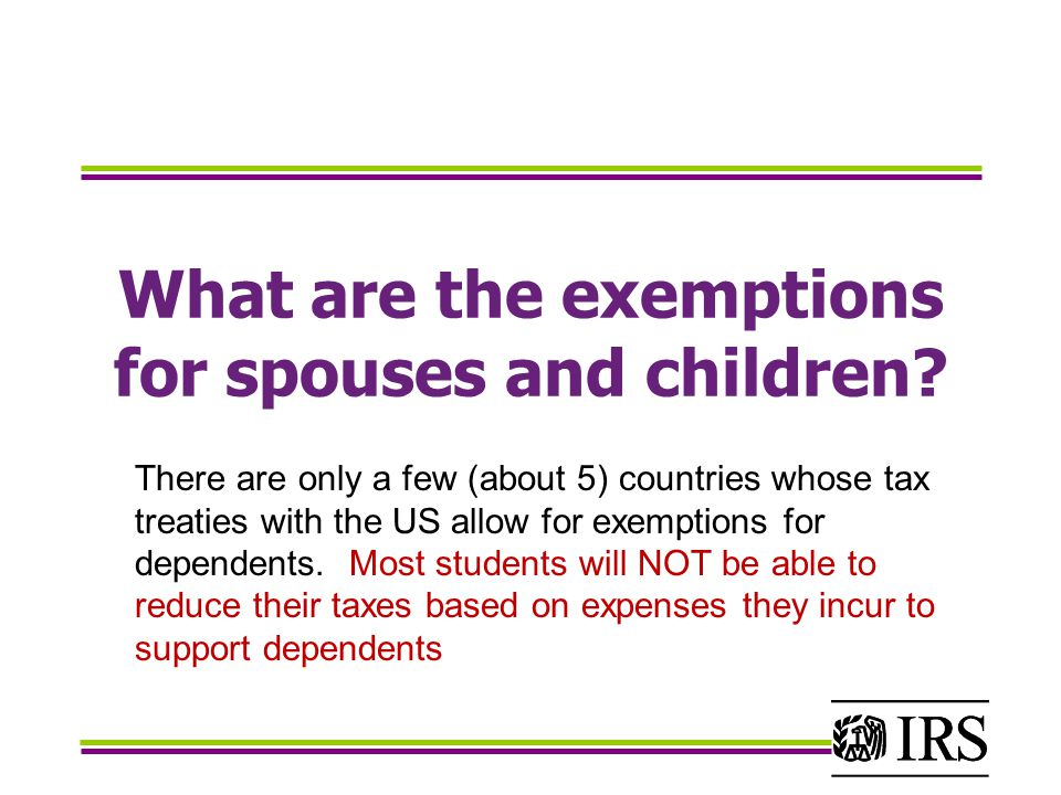 What are the exemptions for spouses and children