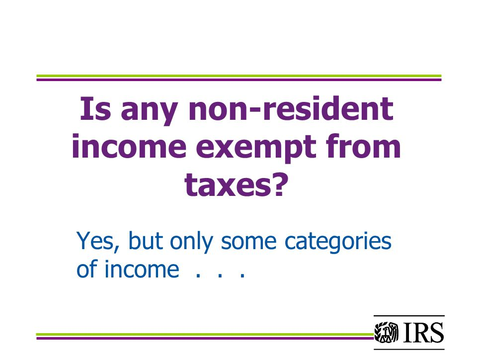 Is any non-resident income exempt from taxes
