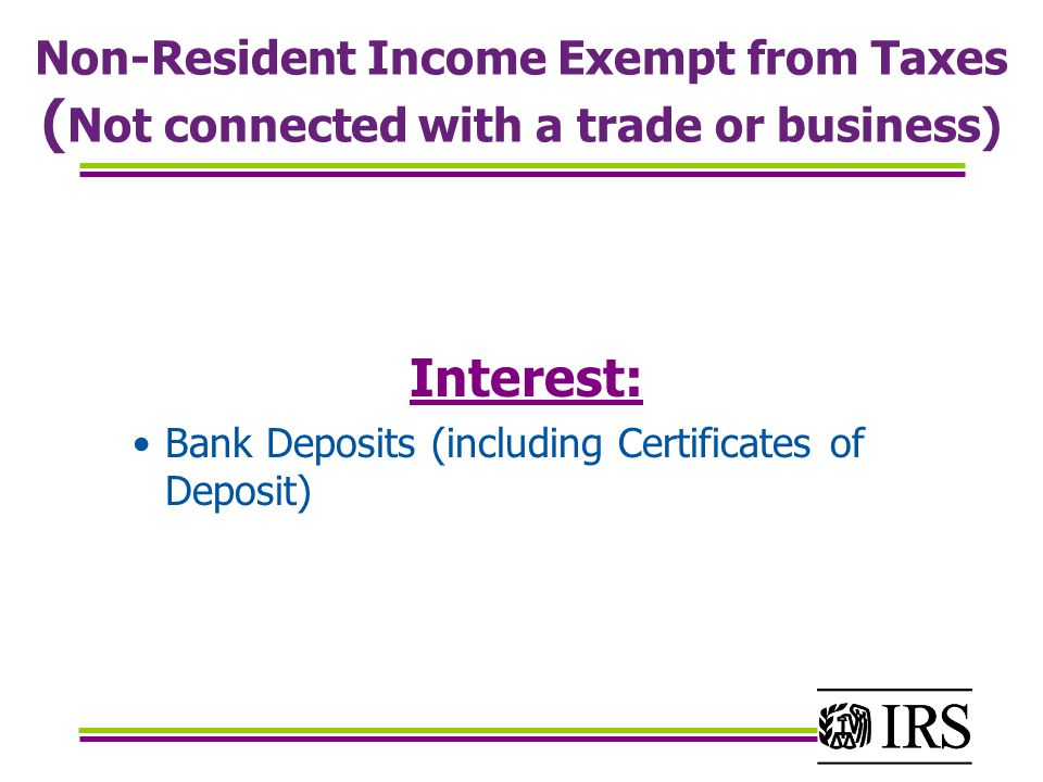 Non-Resident Income Exempt from Taxes (Not connected with a trade or business)