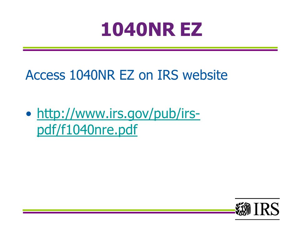 1040NR EZ Access 1040NR EZ on IRS website