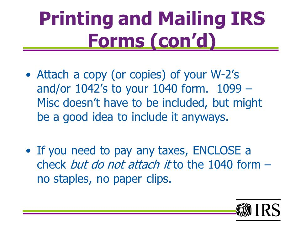 Printing and Mailing IRS Forms (con'd)