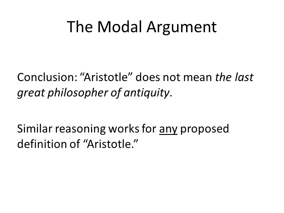 The Modal Argument Conclusion: Aristotle does not mean the last great philosopher of antiquity.