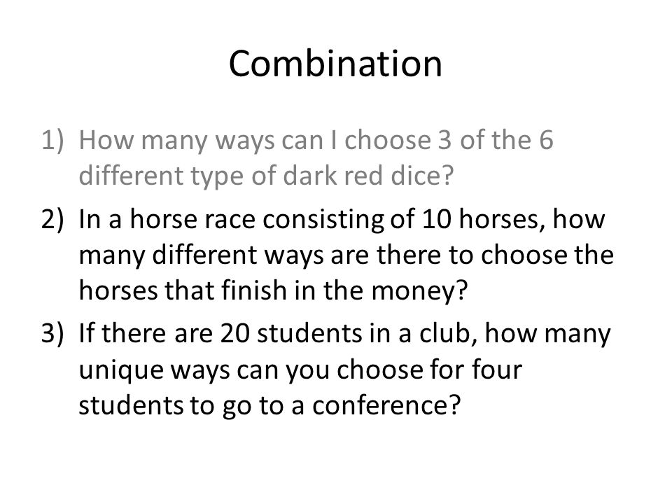 Combination How many ways can I choose 3 of the 6 different type of dark red dice