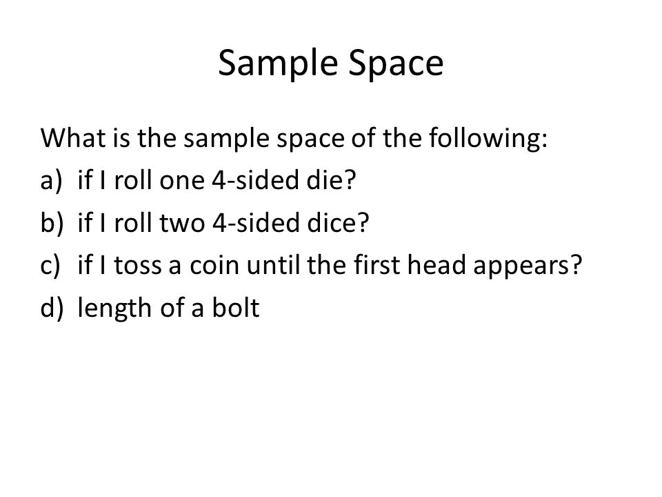 Sample Space What is the sample space of the following: