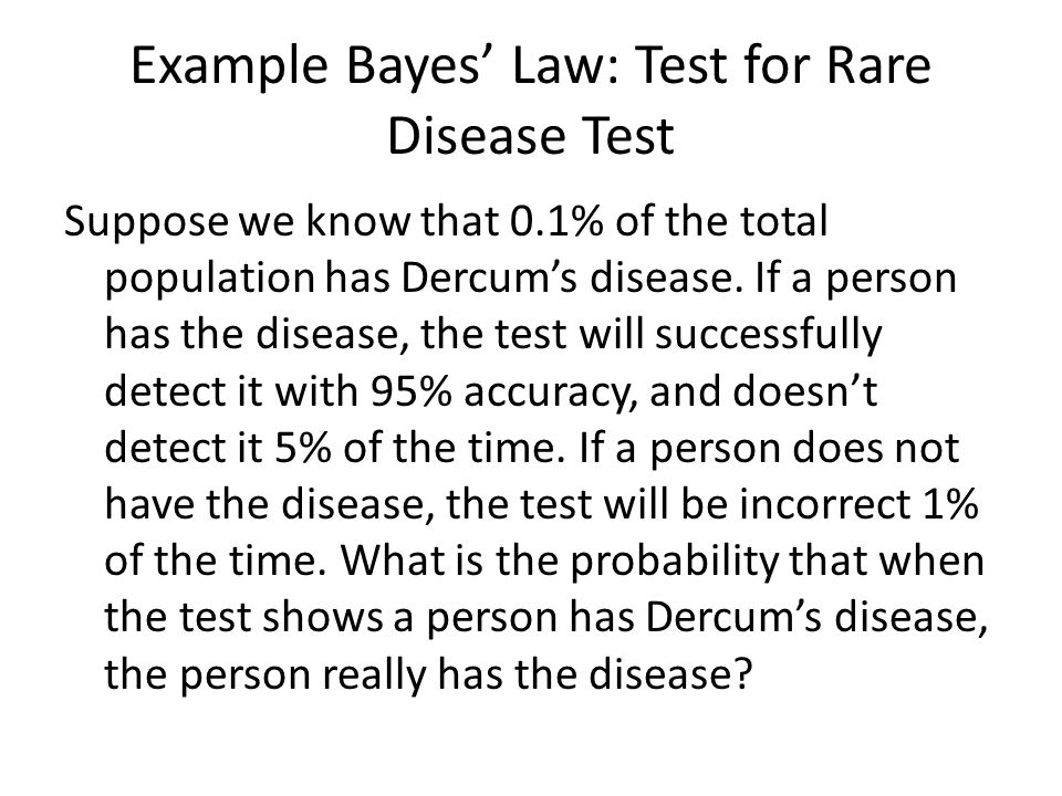 Example Bayes' Law: Test for Rare Disease Test
