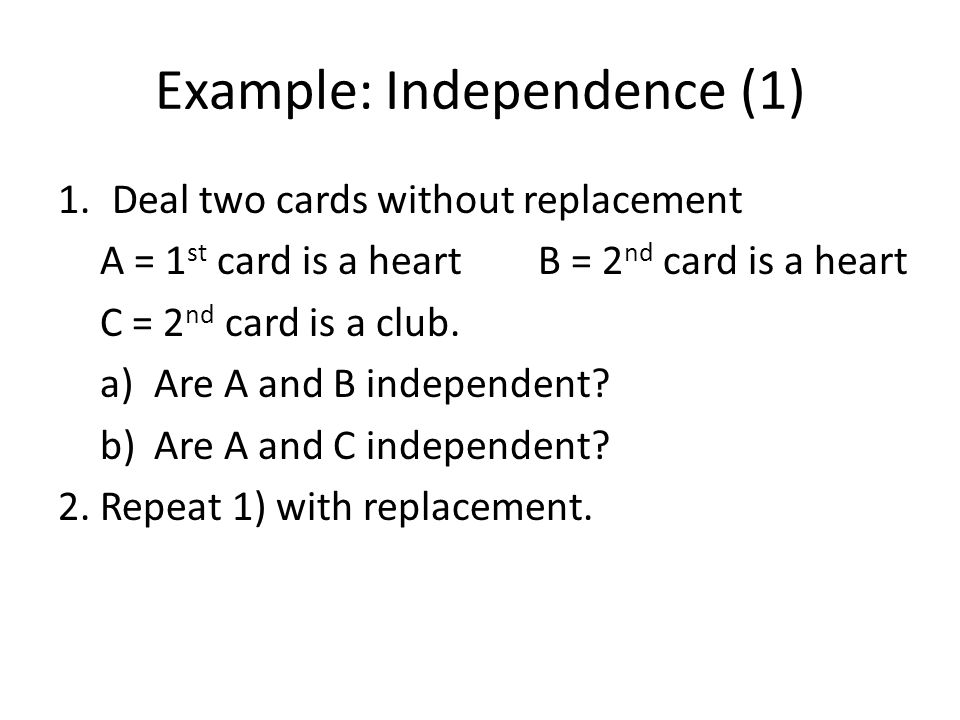 Example: Independence (1)