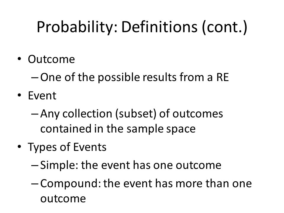 Probability: Definitions (cont.)