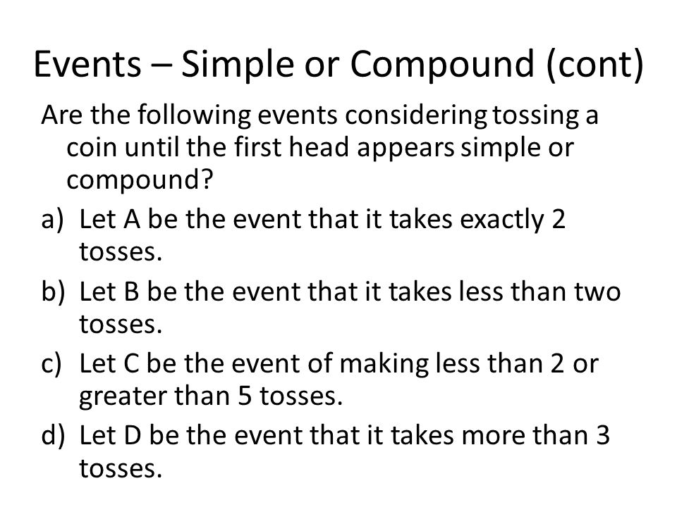 Events – Simple or Compound (cont)