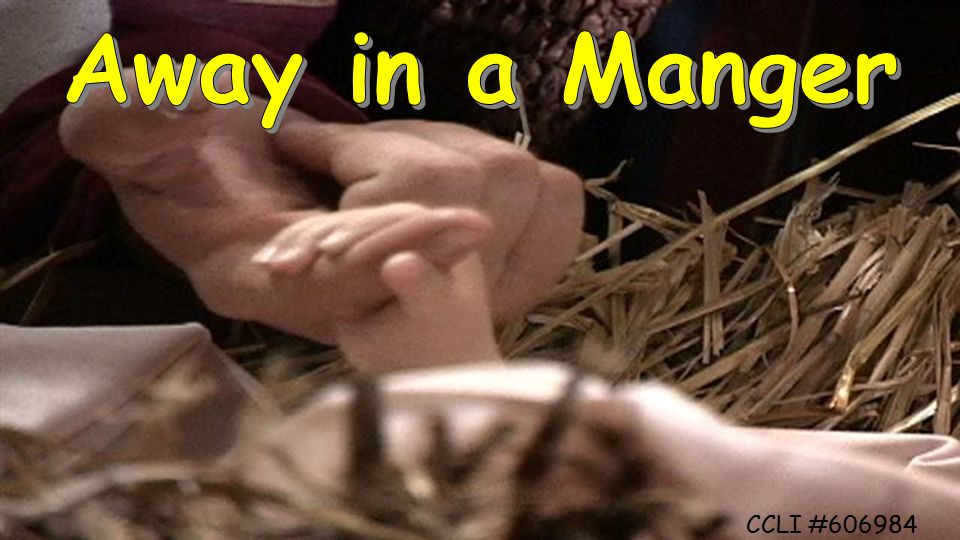 Away in a Manger CCLI #606984