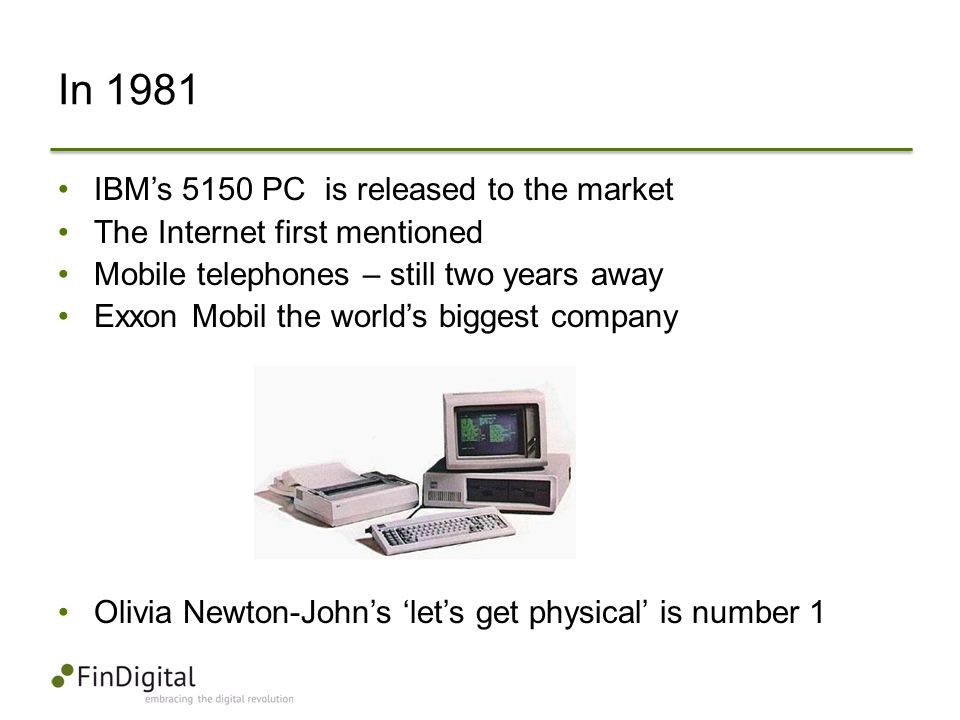 In 1981 IBM's 5150 PC is released to the market