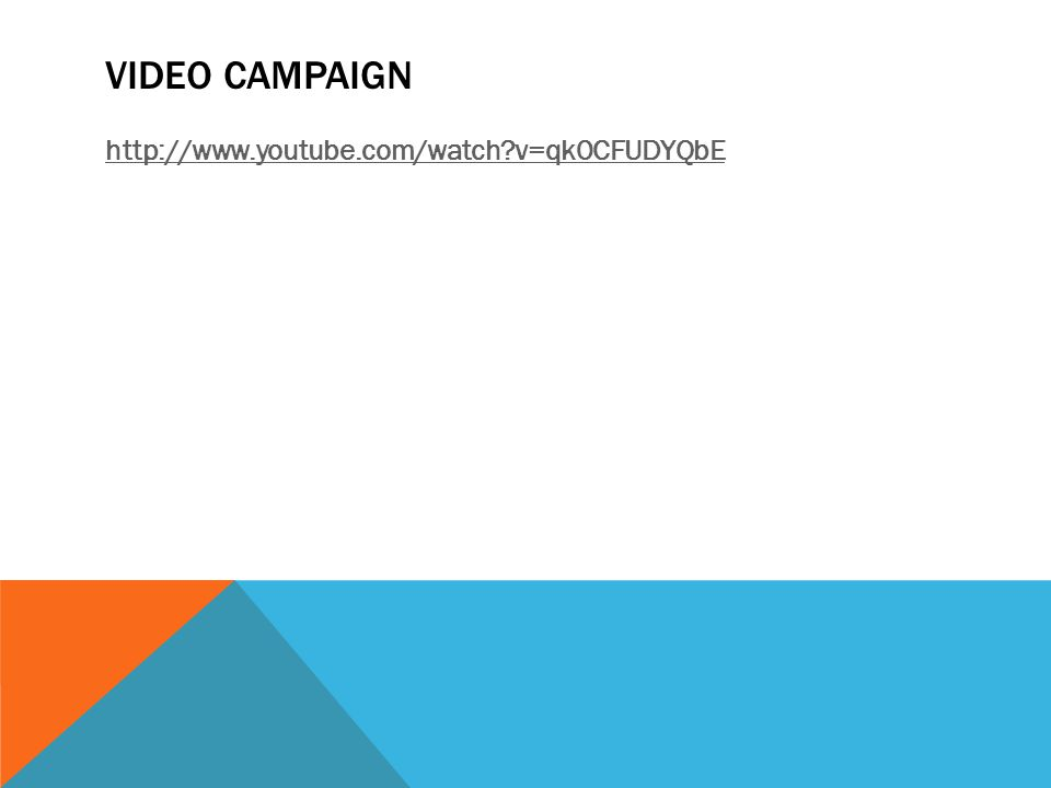 Video campaign http://www.youtube.com/watch v=qk0CFUDYQbE Natalie