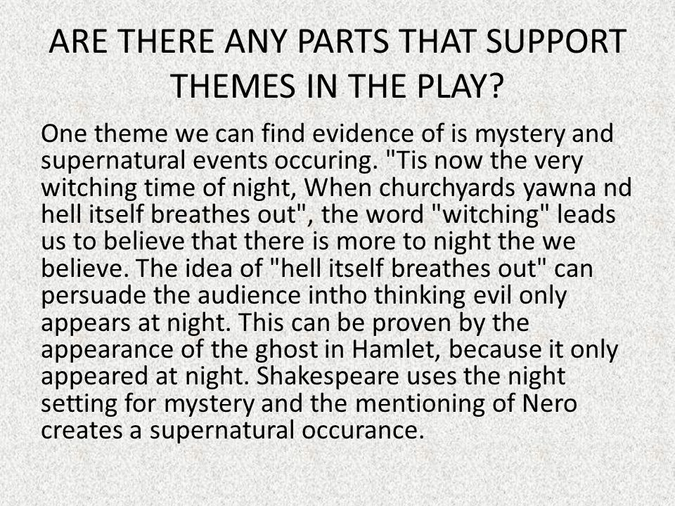 ARE THERE ANY PARTS THAT SUPPORT THEMES IN THE PLAY