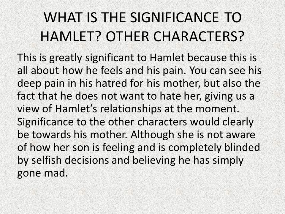 WHAT IS THE SIGNIFICANCE TO HAMLET OTHER CHARACTERS