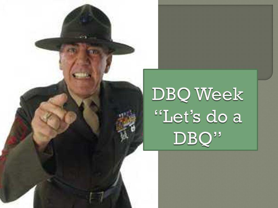 DBQ Week Let's do a DBQ