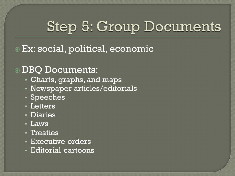 Step 5: Group Documents Ex: social, political, economic DBQ Documents: