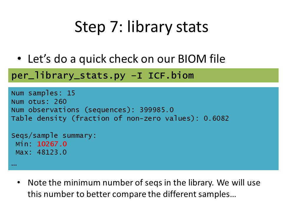 Step 7: library stats Let's do a quick check on our BIOM file