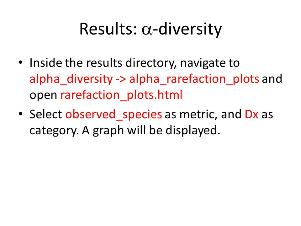 Results: a-diversity Inside the results directory, navigate to alpha_diversity -> alpha_rarefaction_plots and open rarefaction_plots.html.