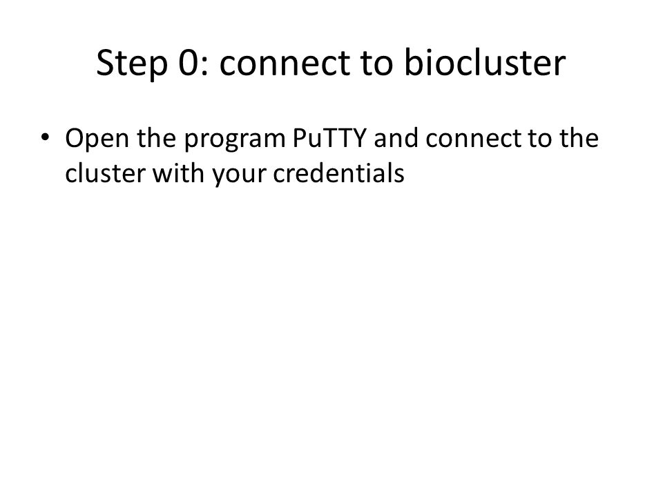 Step 0: connect to biocluster