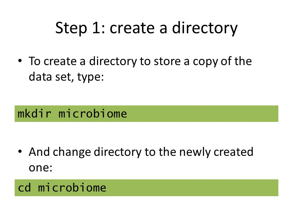 Step 1: create a directory