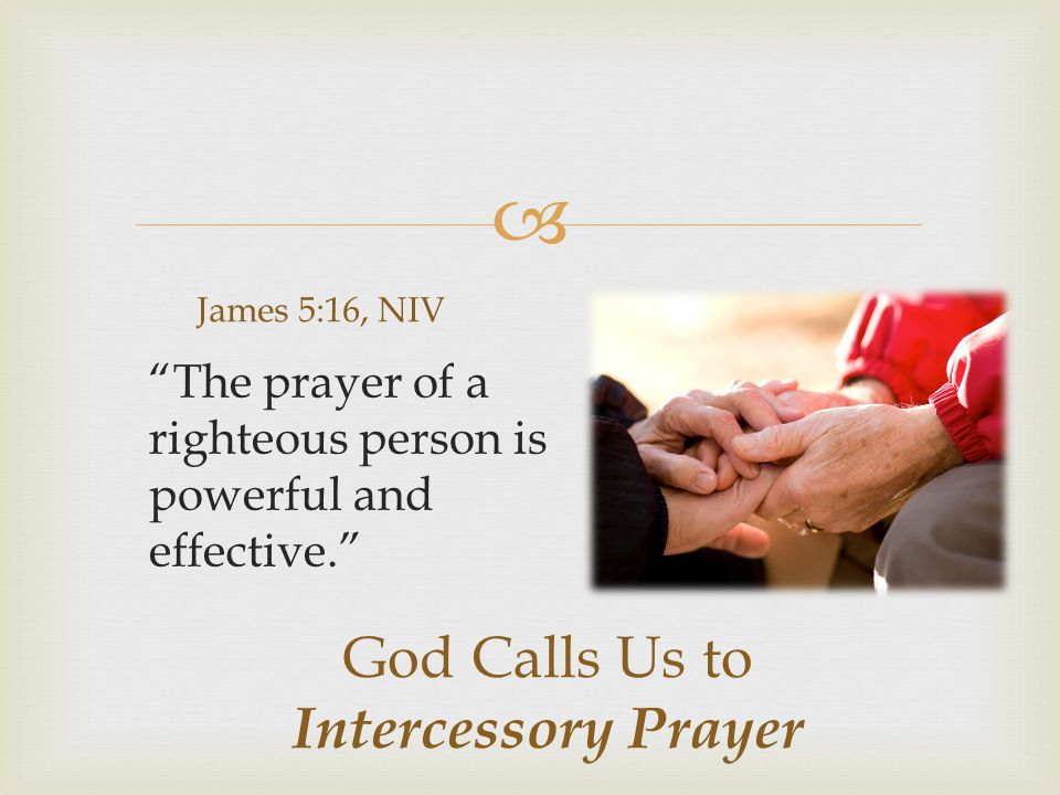 God Calls Us to Intercessory Prayer