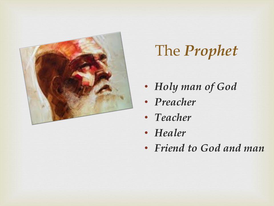 The Prophet Holy man of God Preacher Teacher Healer