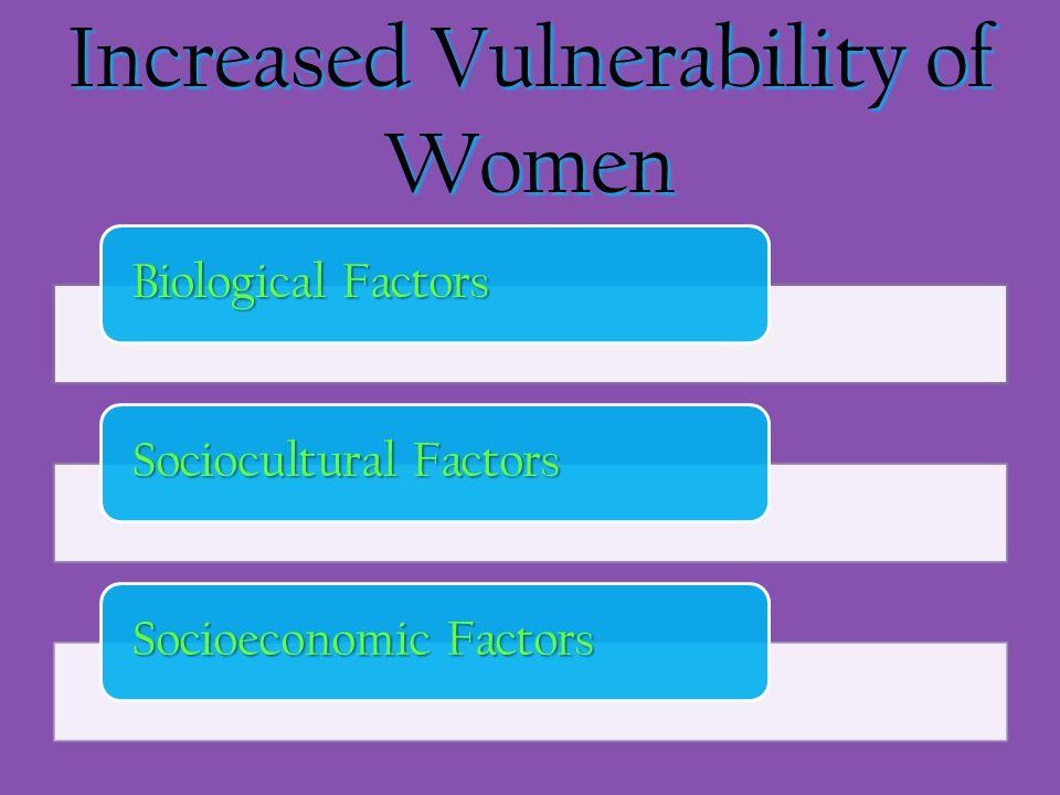 Increased Vulnerability of Women