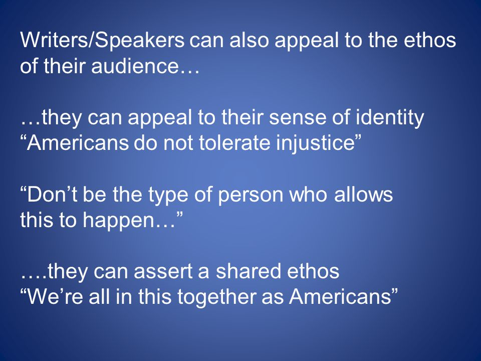 Writers/Speakers can also appeal to the ethos