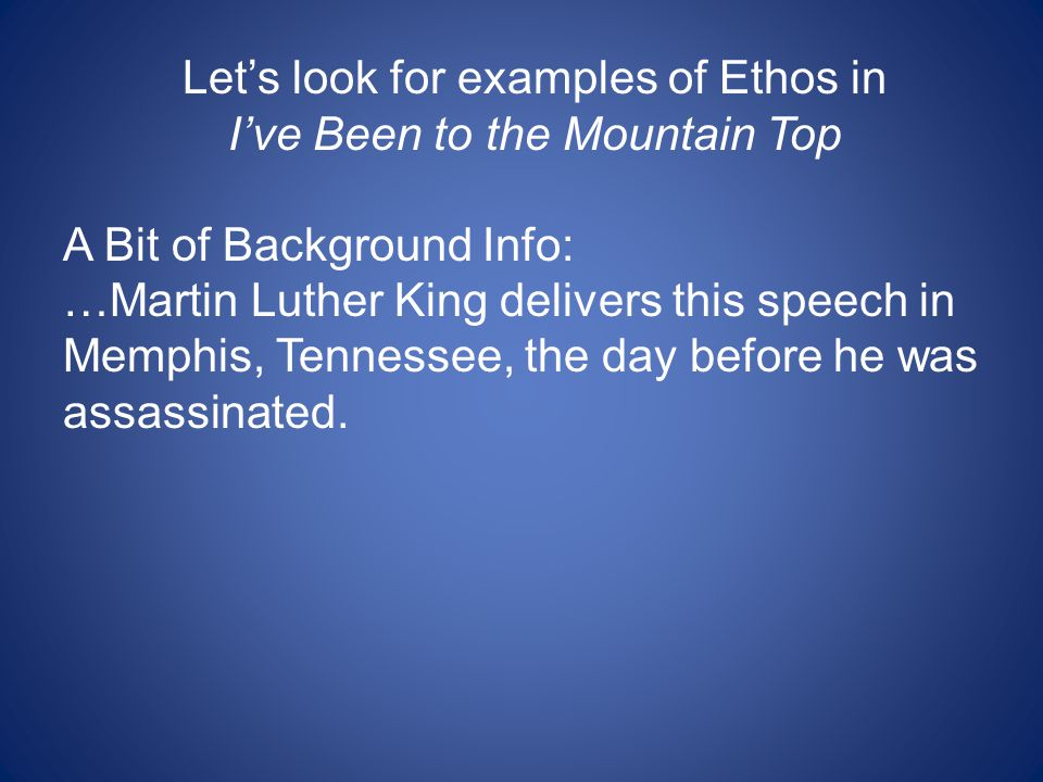 Let's look for examples of Ethos in I've Been to the Mountain Top