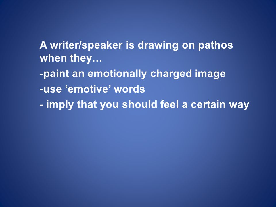 A writer/speaker is drawing on pathos when they…