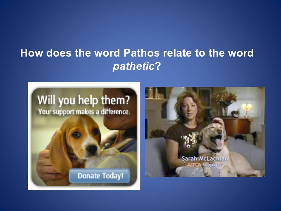 How does the word Pathos relate to the word pathetic