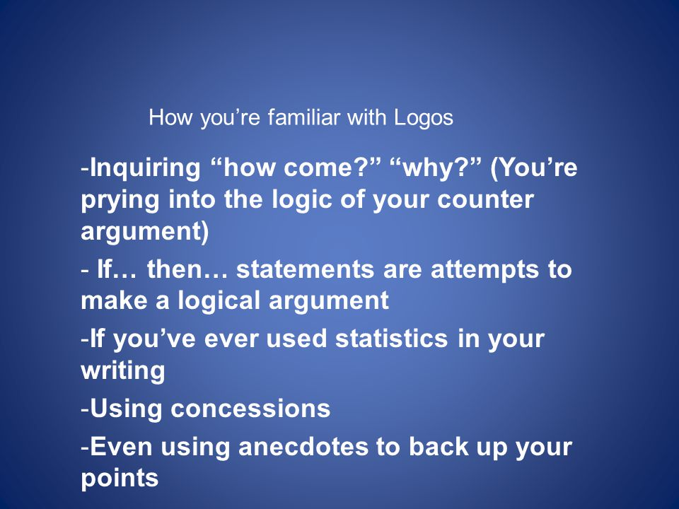If… then… statements are attempts to make a logical argument