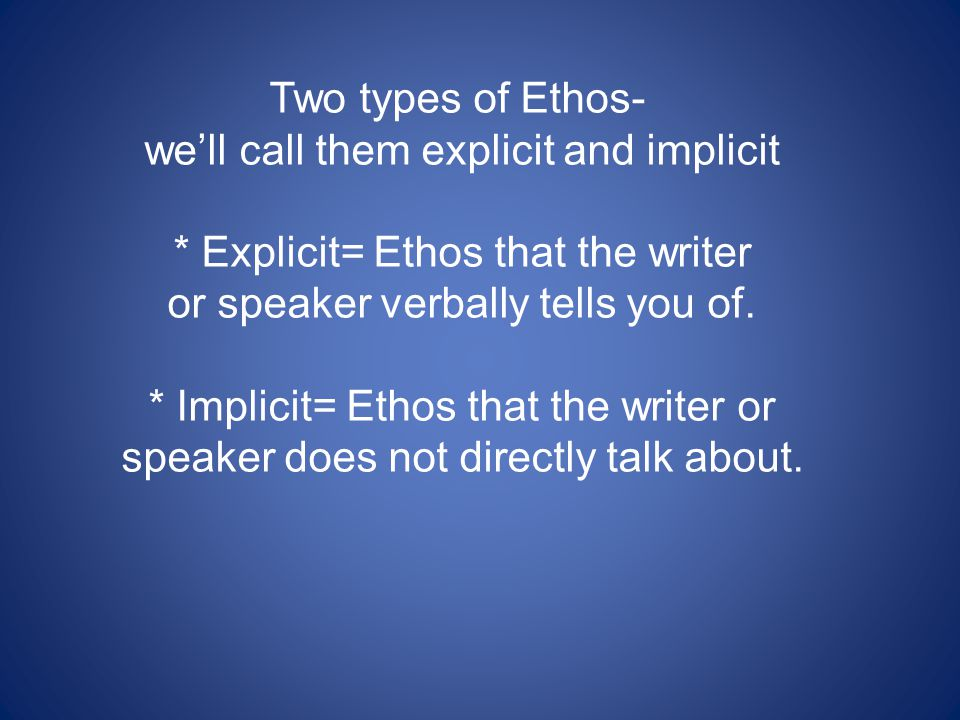 we'll call them explicit and implicit