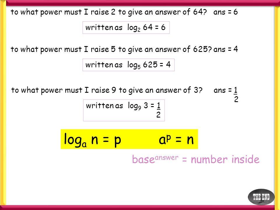 loga n = p ap = n baseanswer = number inside
