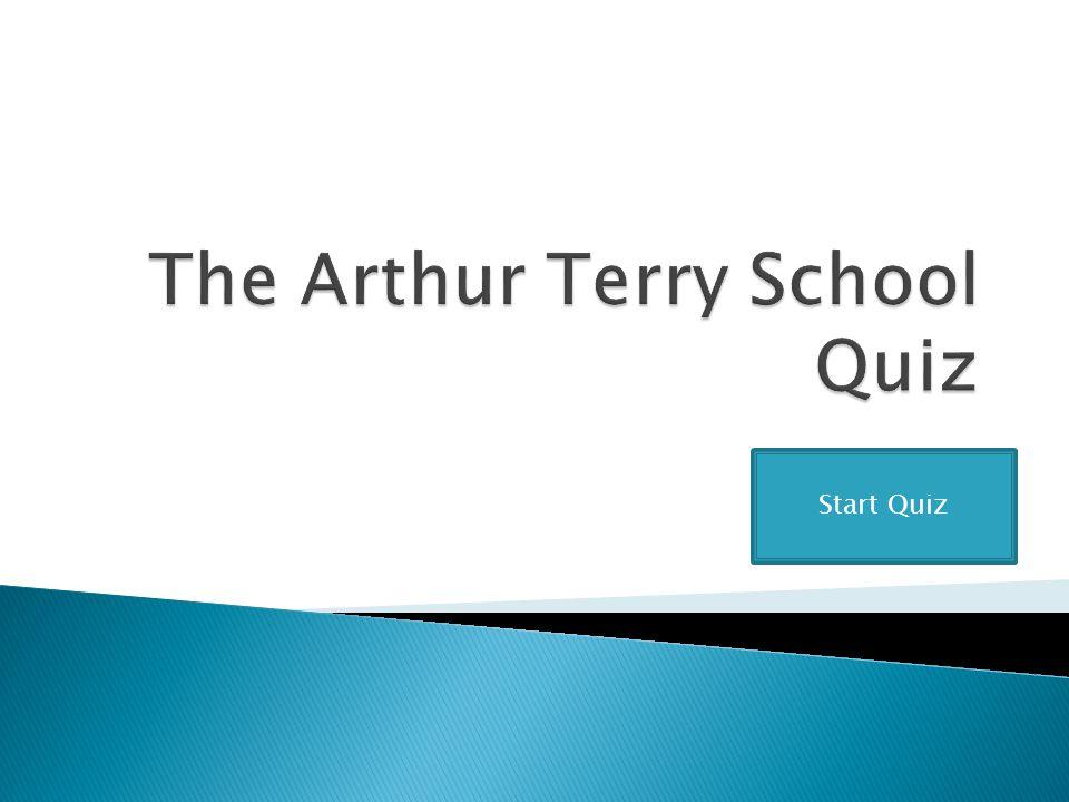 The Arthur Terry School Quiz