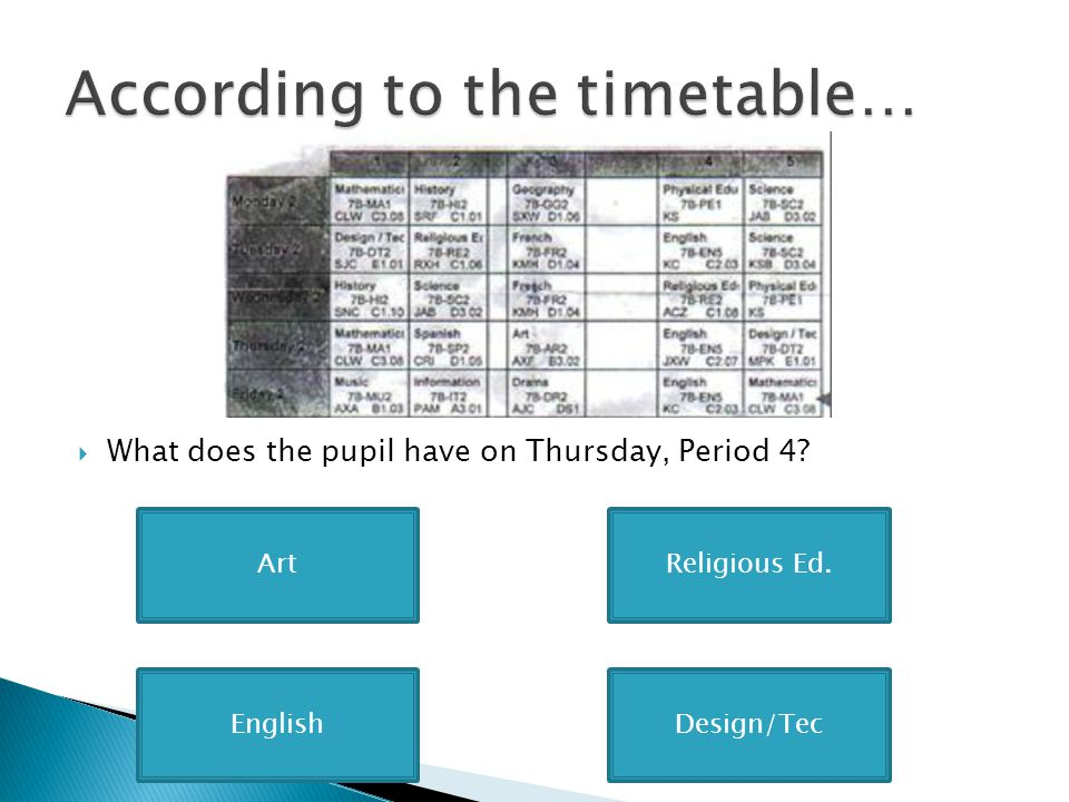According to the timetable…