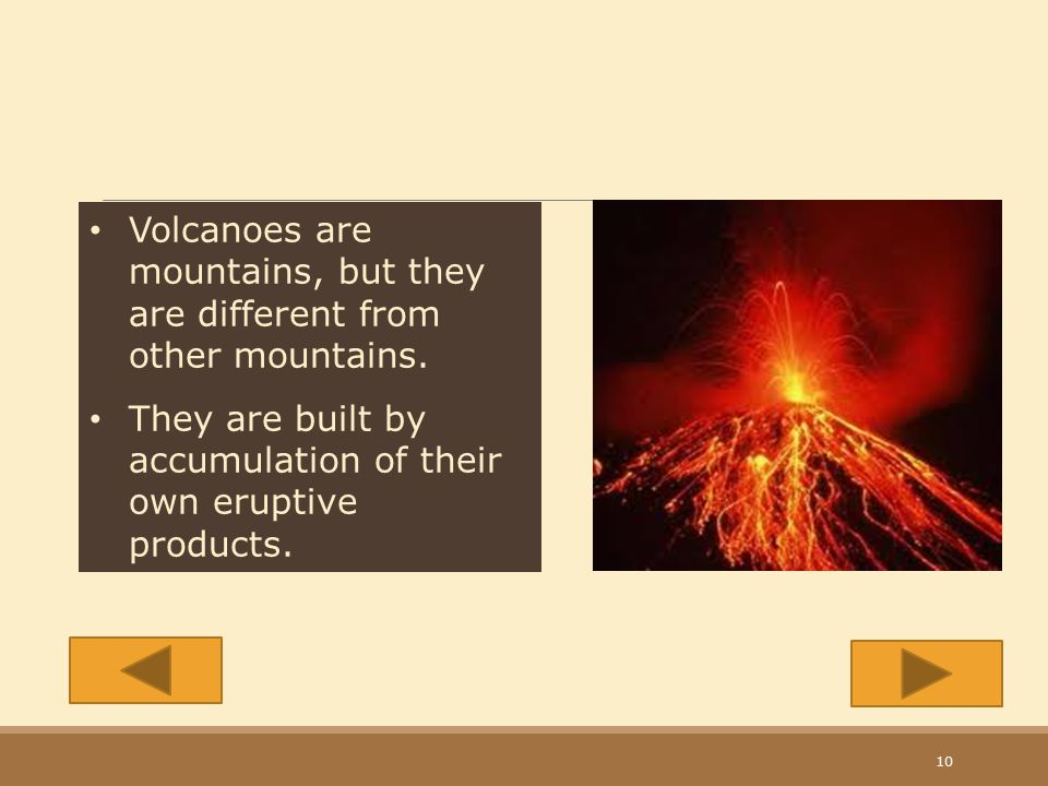 Volcanoes are mountains, but they are different from other mountains.