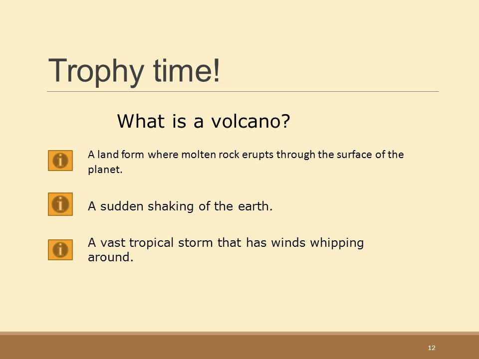 Trophy time! What is a volcano
