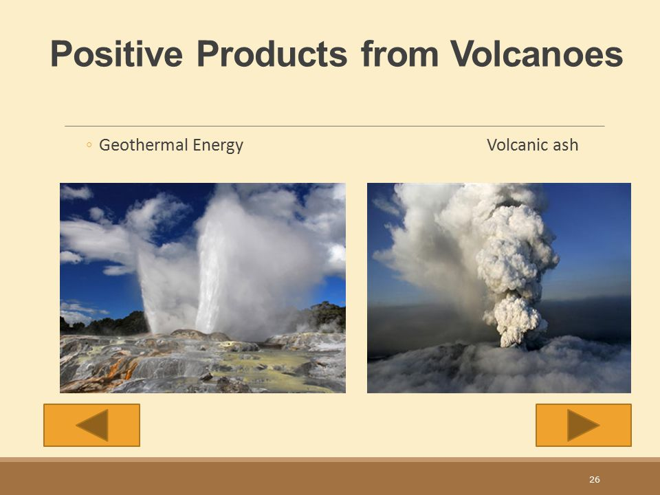 Positive Products from Volcanoes
