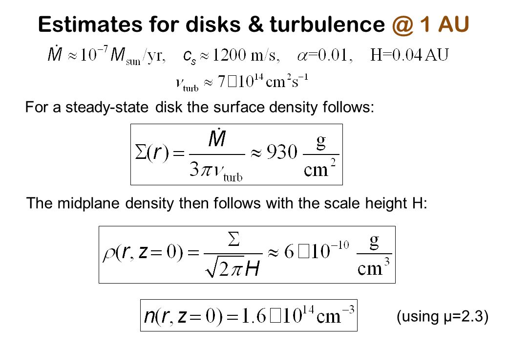 Estimates for disks & turbulence @ 1 AU
