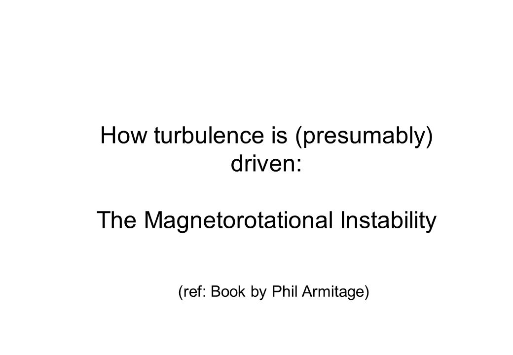 How turbulence is (presumably) driven: