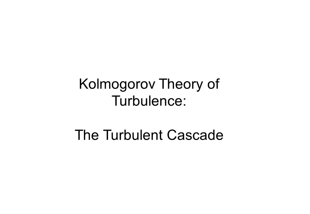Kolmogorov Theory of Turbulence: The Turbulent Cascade