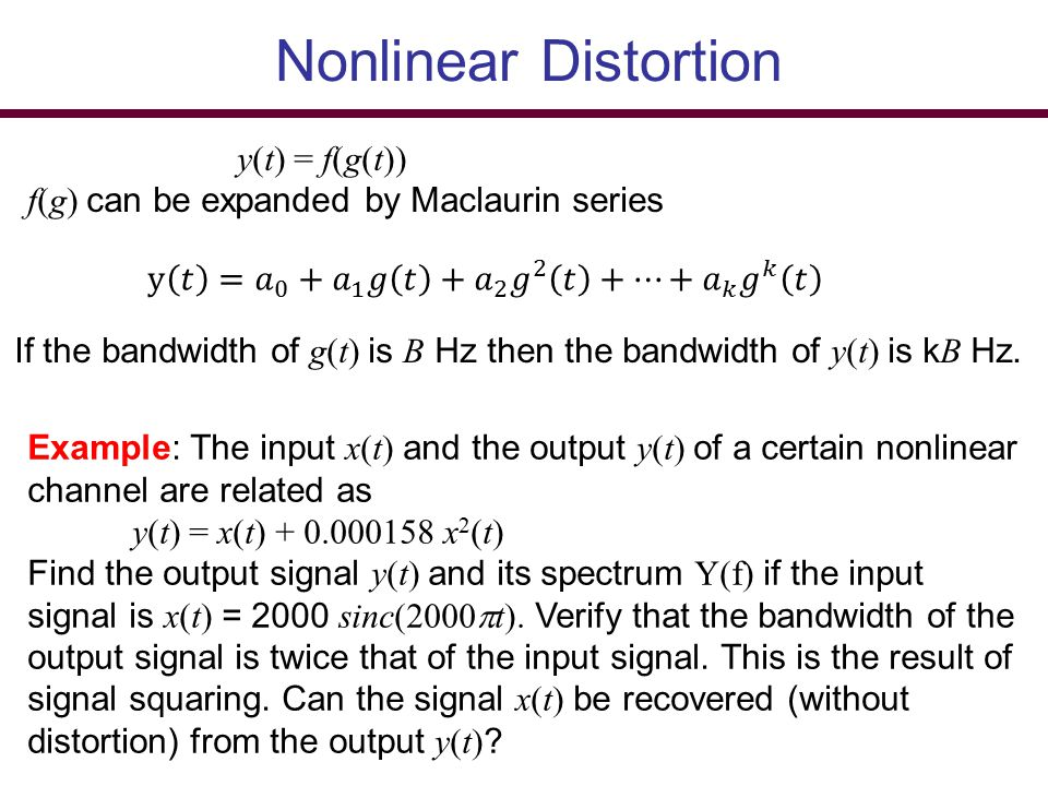 Nonlinear Distortion y(t) = f(g(t))