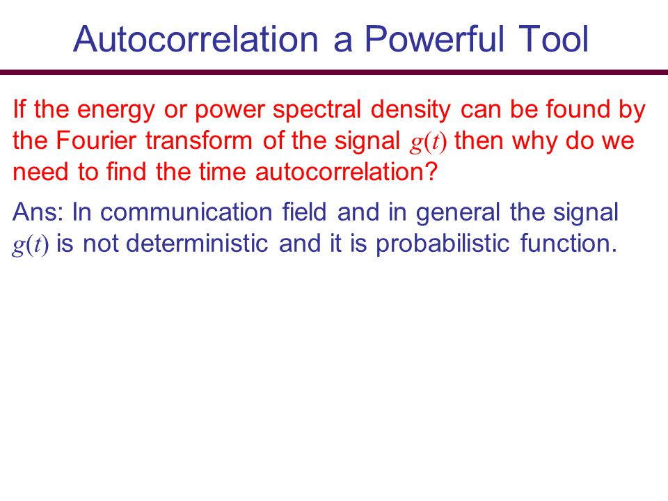 Autocorrelation a Powerful Tool