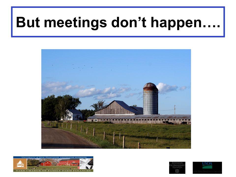 But meetings don't happen….